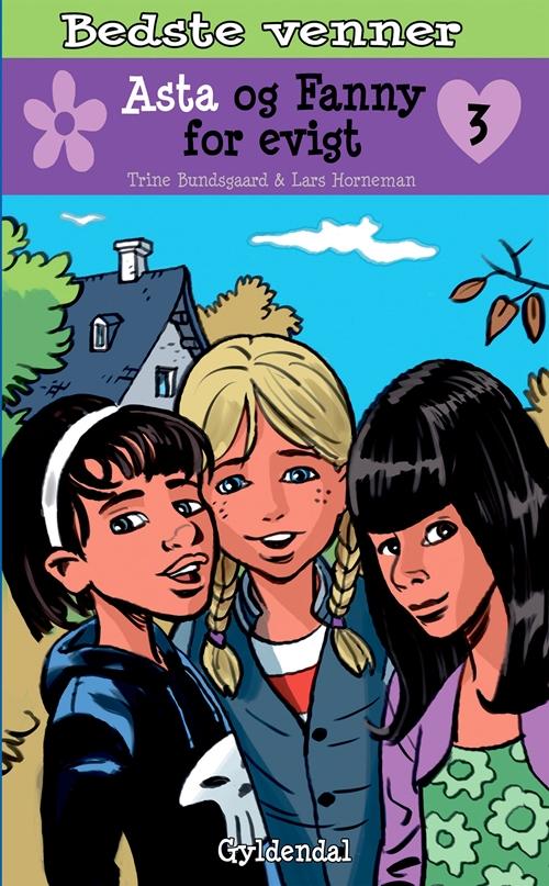 Bedste venner 3 Asta og Fanny for evigt