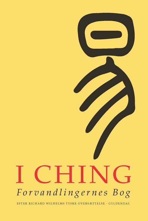 I Ching. Forvandlingernes Bog