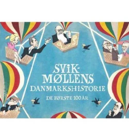 Svikmøllens Danmarkshistorie. De første 100 år