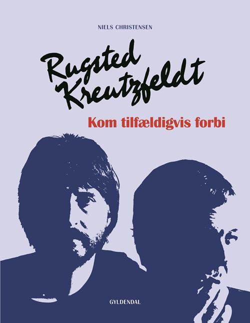 Rugsted/Kreutzfeldt – Kom tilfældigvis forbi