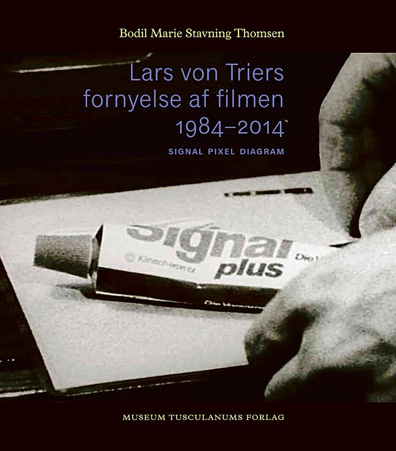 Lars von Triers fornyelse af filmen 1984-2014
