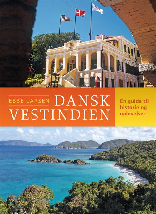 Dansk Vestindien - En kulturguide