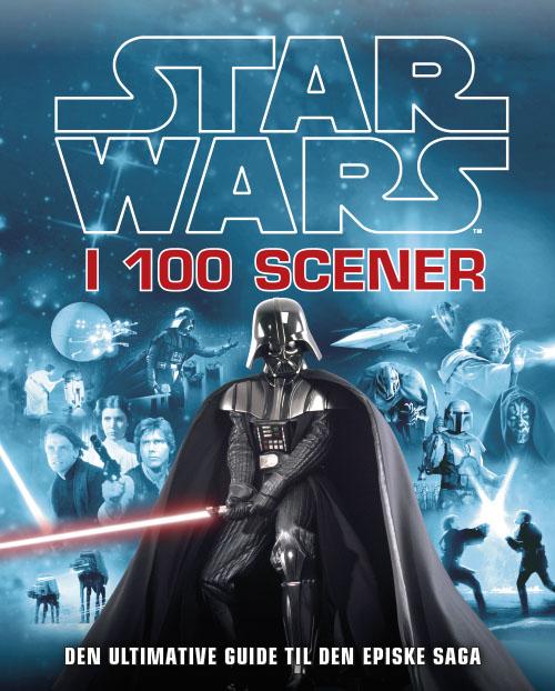 Star Wars i 100 scener - den ultimative guide tíl den episke saga