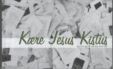 Kære Jesus Kistus