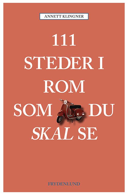 111 steder i Rom som du skal se