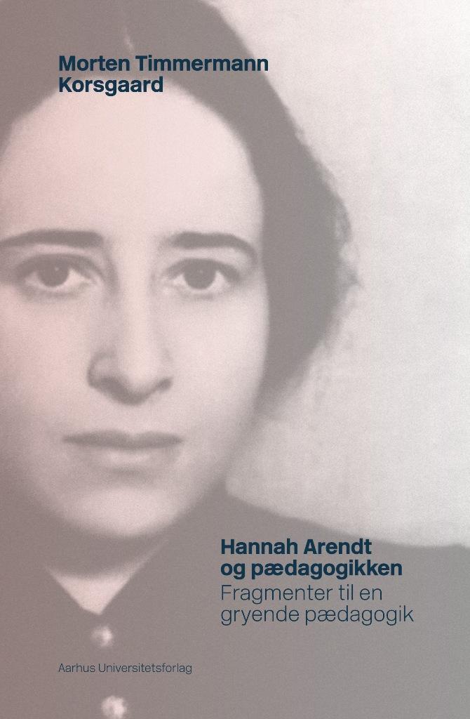 Hannah Arendt og pædagogikken