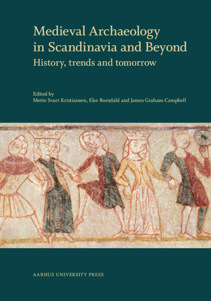 Medieval Archaeology in Scandinavia and Beyond