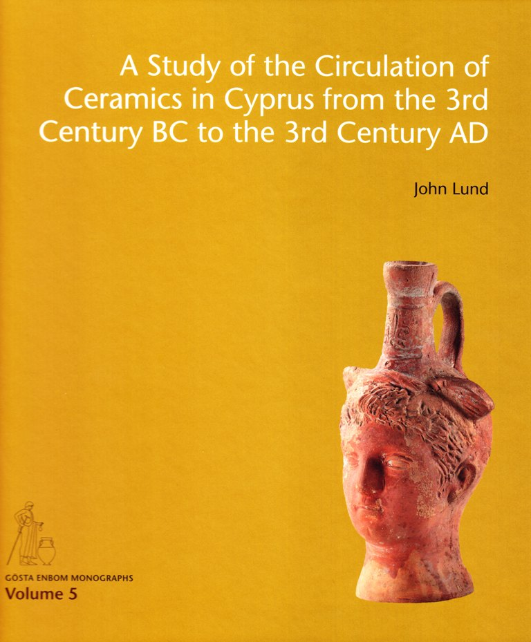 A Study of the Circulation of Ceramics in Cyprus from the 3rd Century BC to the 3rd Century AD