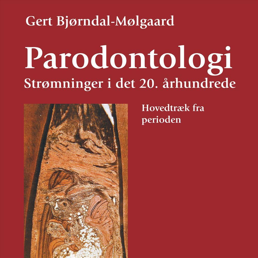 Parodontologi – Strømninger i det 20. århundrede