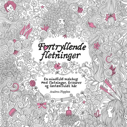 Fortryllende fletninger - en mindful malebog med fletning, frisurer og fantasifuldt hår
