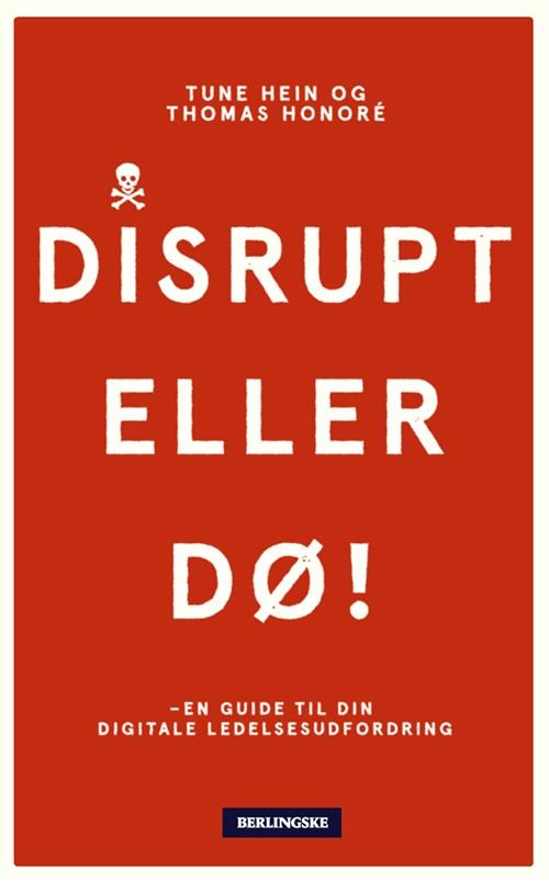 Disrupt - eller dø!