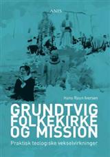 Grundtvig, folkekirke og mission