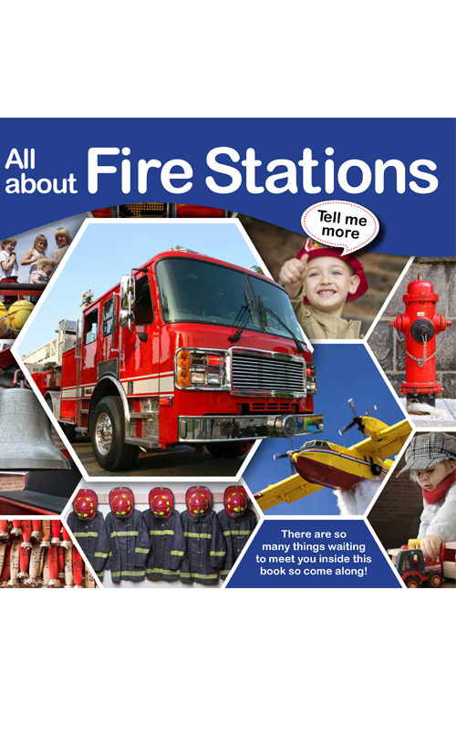 Tell Me More - All about Fire Stations