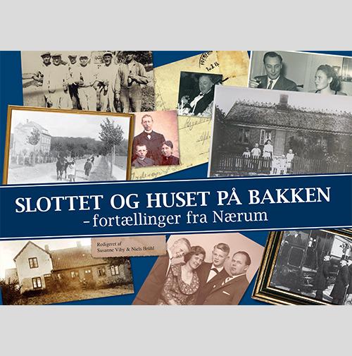 Slottet og Huset på bakken: Fortællinger fra Nærum