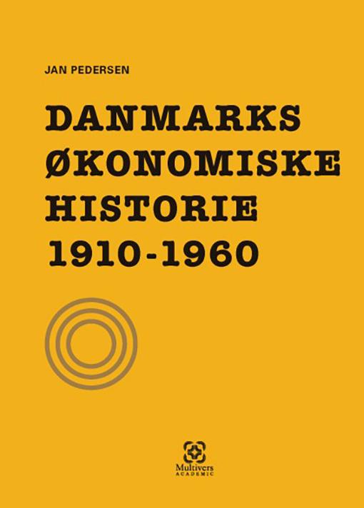 Danmarks økonomiske historie 1910-1960