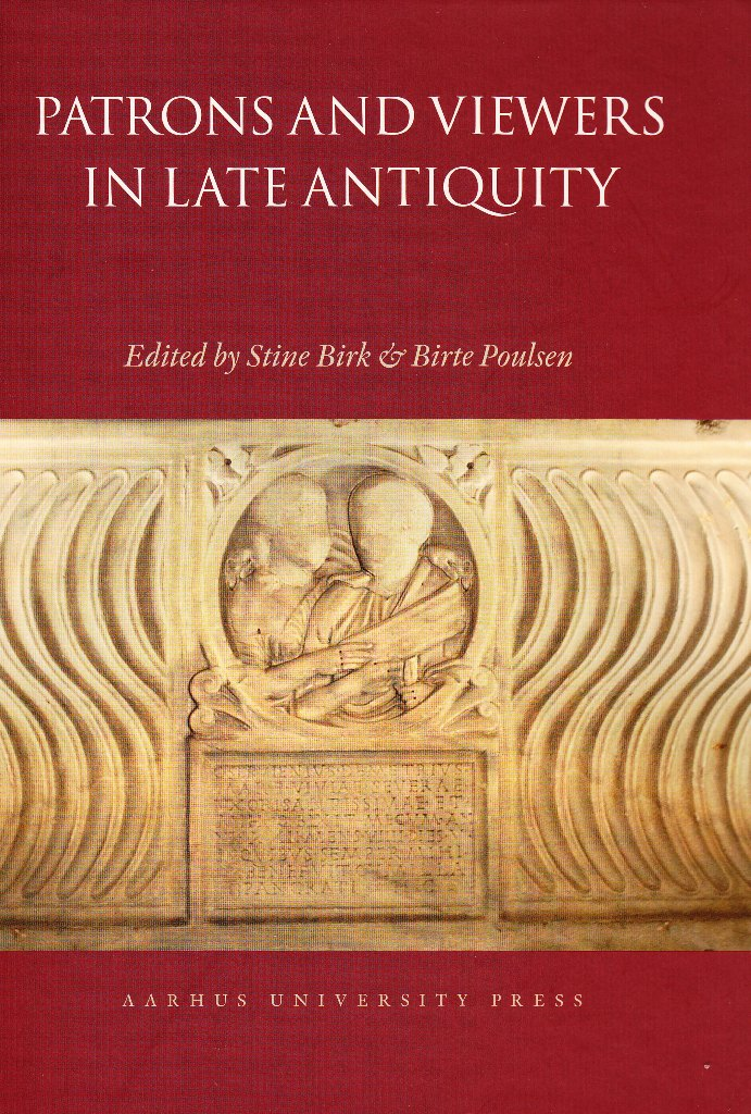 Patrons and Viewers in Late Antiquity