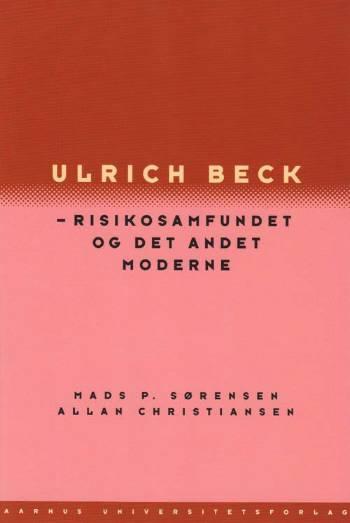 Ulrich Beck - risikosamfundet og det andet moderne