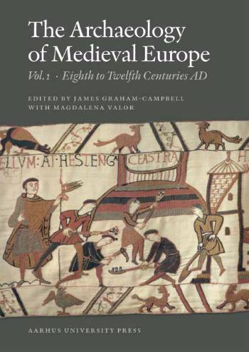 The  archaeology of medieval Europe Eighth to twelfth centuries AD