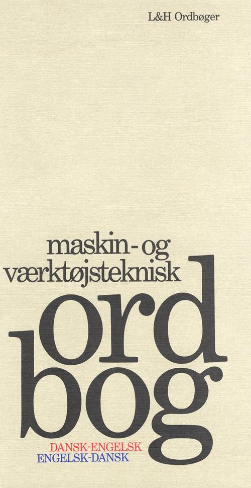 Maskin- og værktøjsteknisk Ordbog, dansk-engelsk/engelsk-dansk