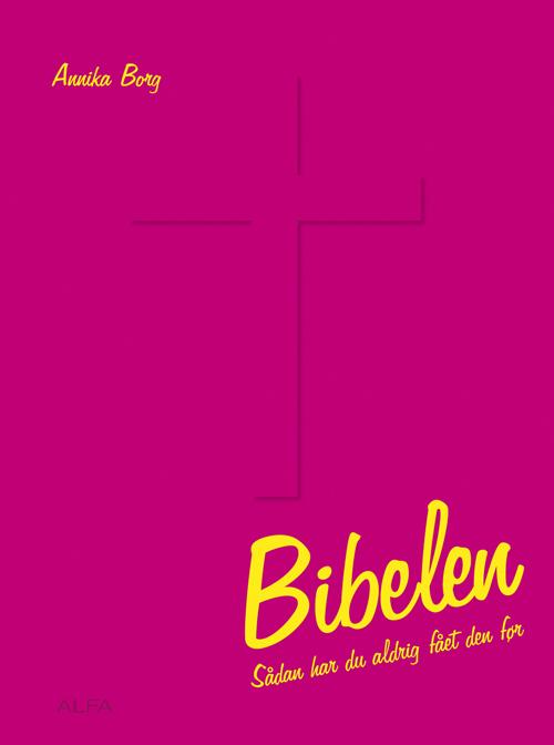 Bibelen - Sådan har du aldrig fået den før