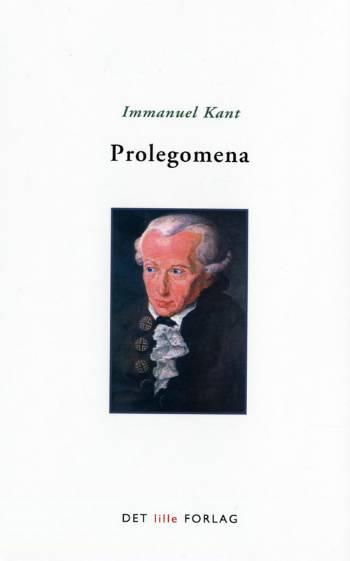 Prolegomena til enhver fremtidig metafysik, der skal kunne fremtræde som videnskab