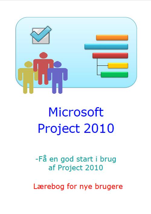 Microsoft Project 2010 - lærebog for nye brugere