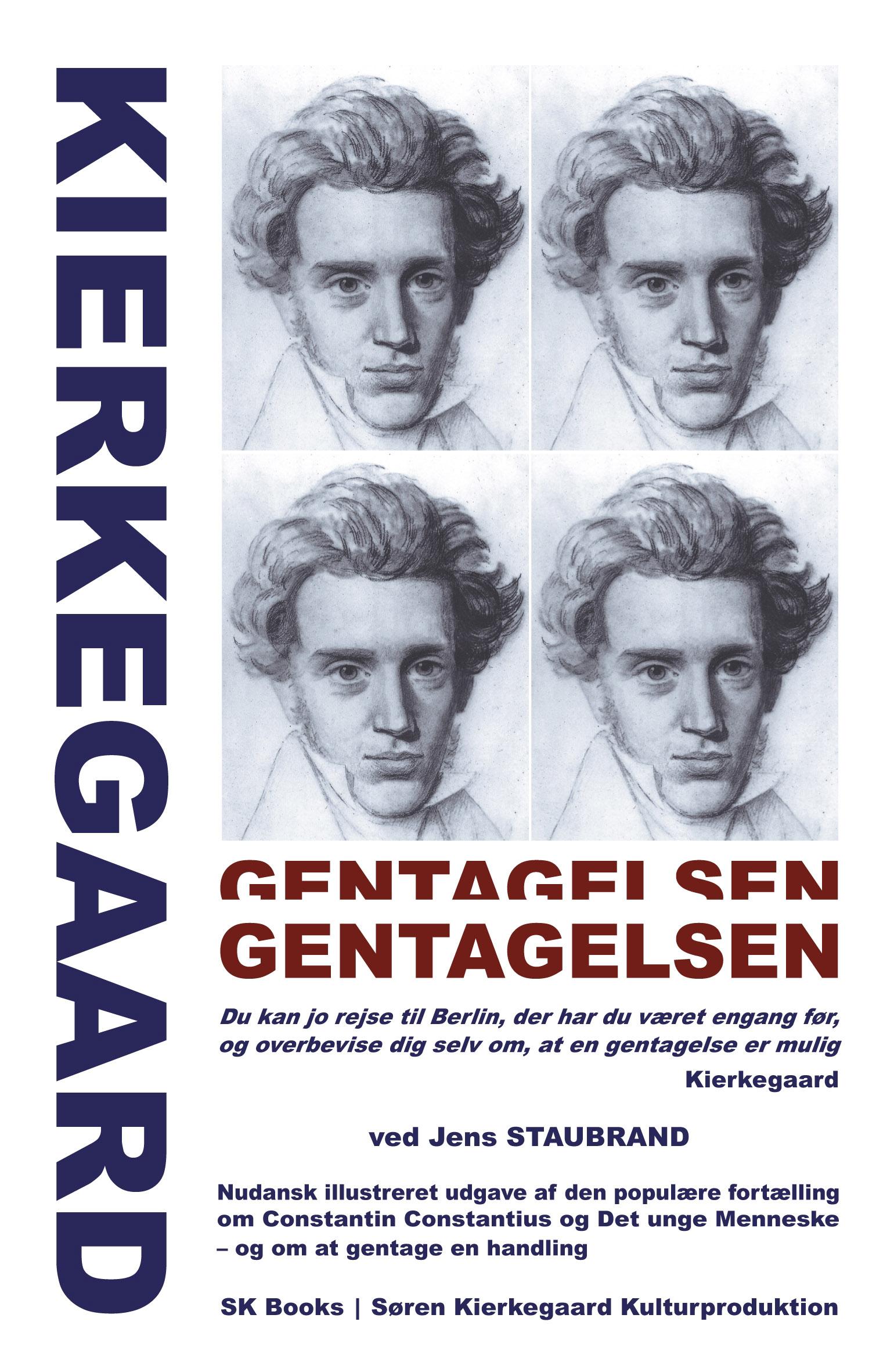 KIERKEGAARD Gentagelsen-Gentagelsen, ved Jens Staubrand