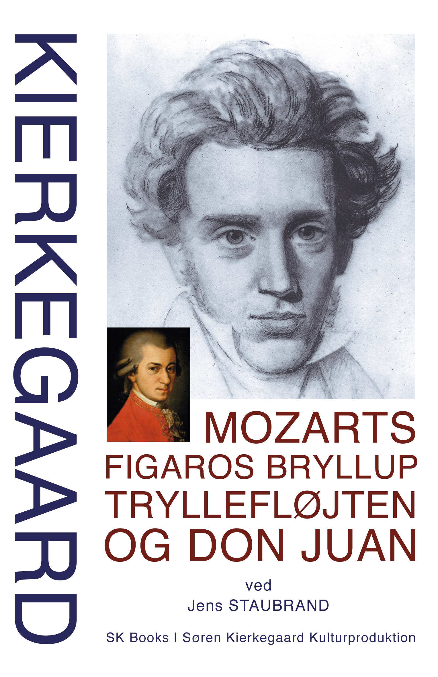 KIERKEGAARD Mozarts Figaros Bryllup, Tryllefløjten og Don Juan, ved Jens Staubrand