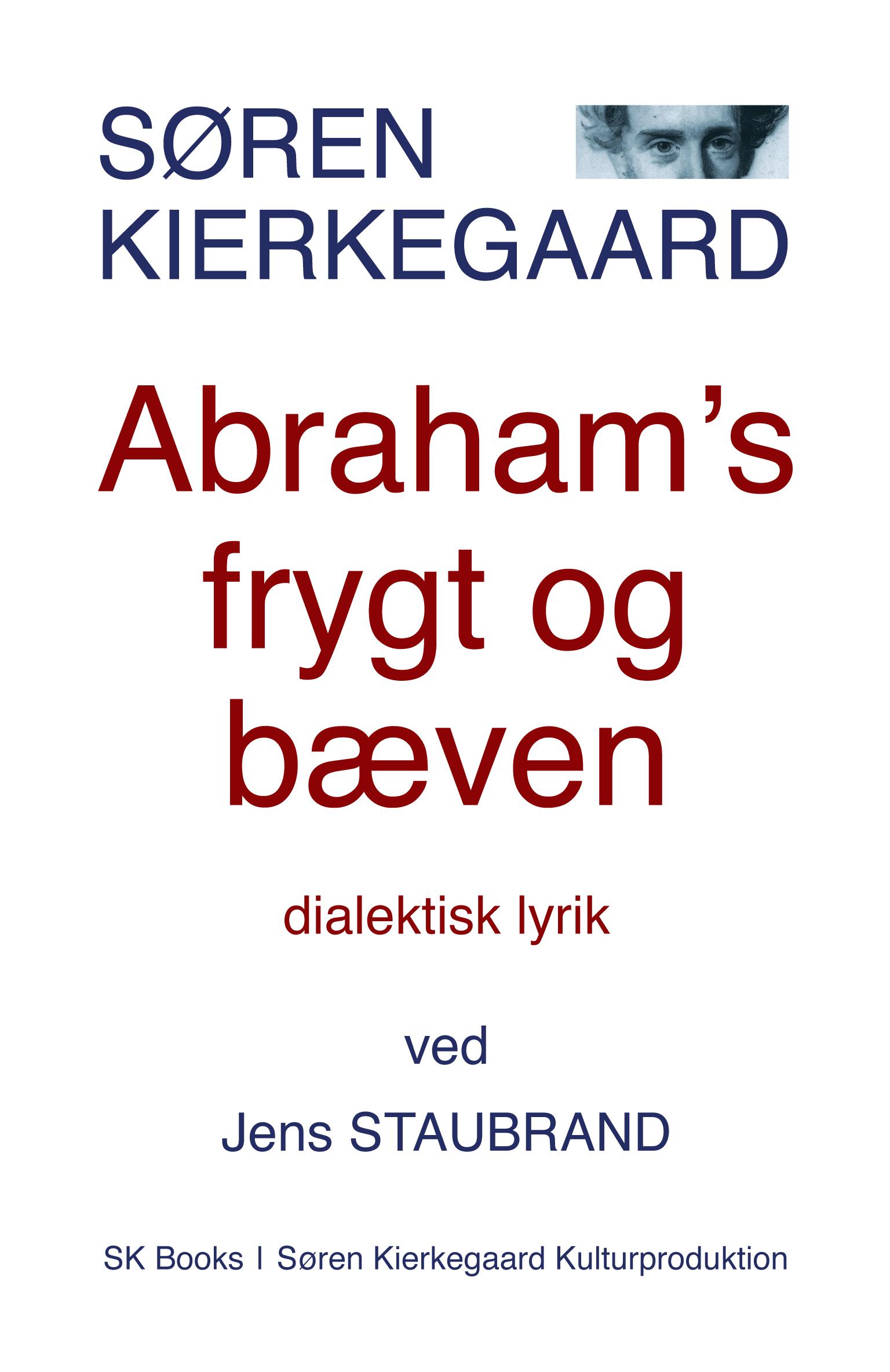 SØREN KIERKEGAARD Abraham's frygt og bæven, ved Jens Staubrand