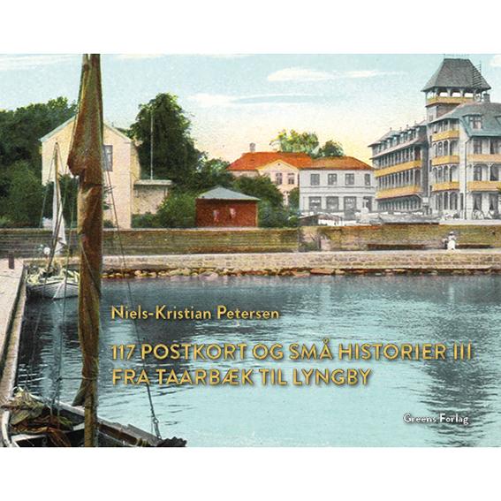 117 postkort og små historier III - Fra Taarbæk til Lyngby