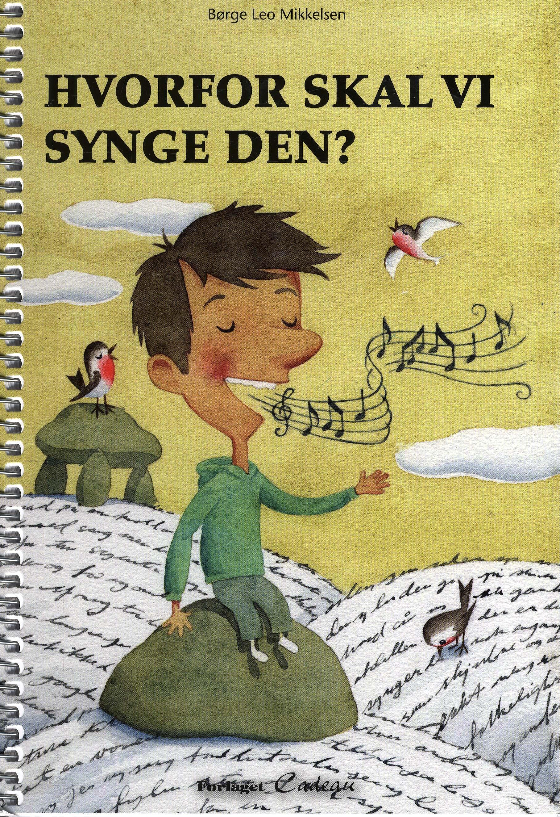 Hvorfor skal vi synge den?