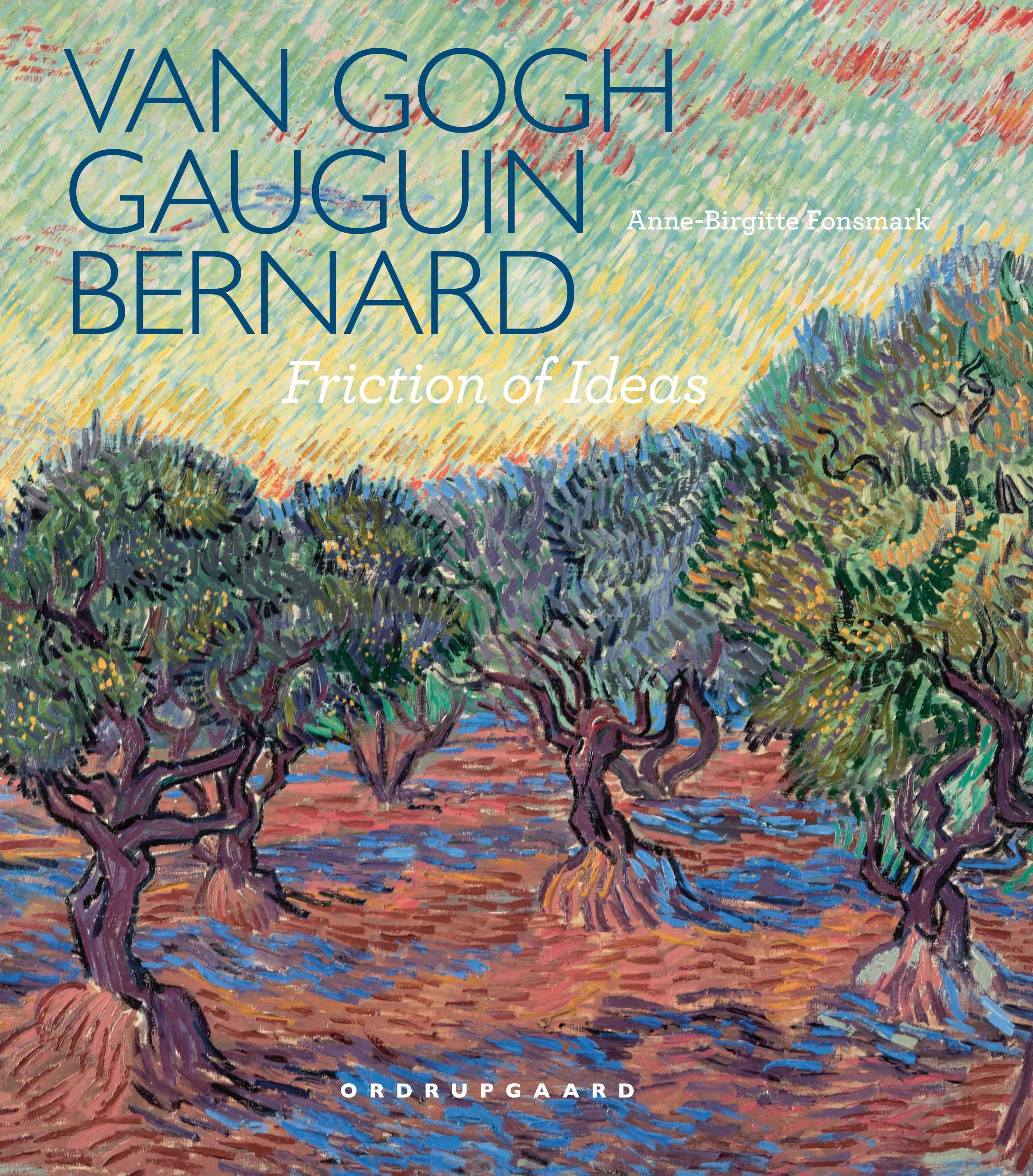 Van Gogh, Gauguin, Bernard. Friction of Ideas