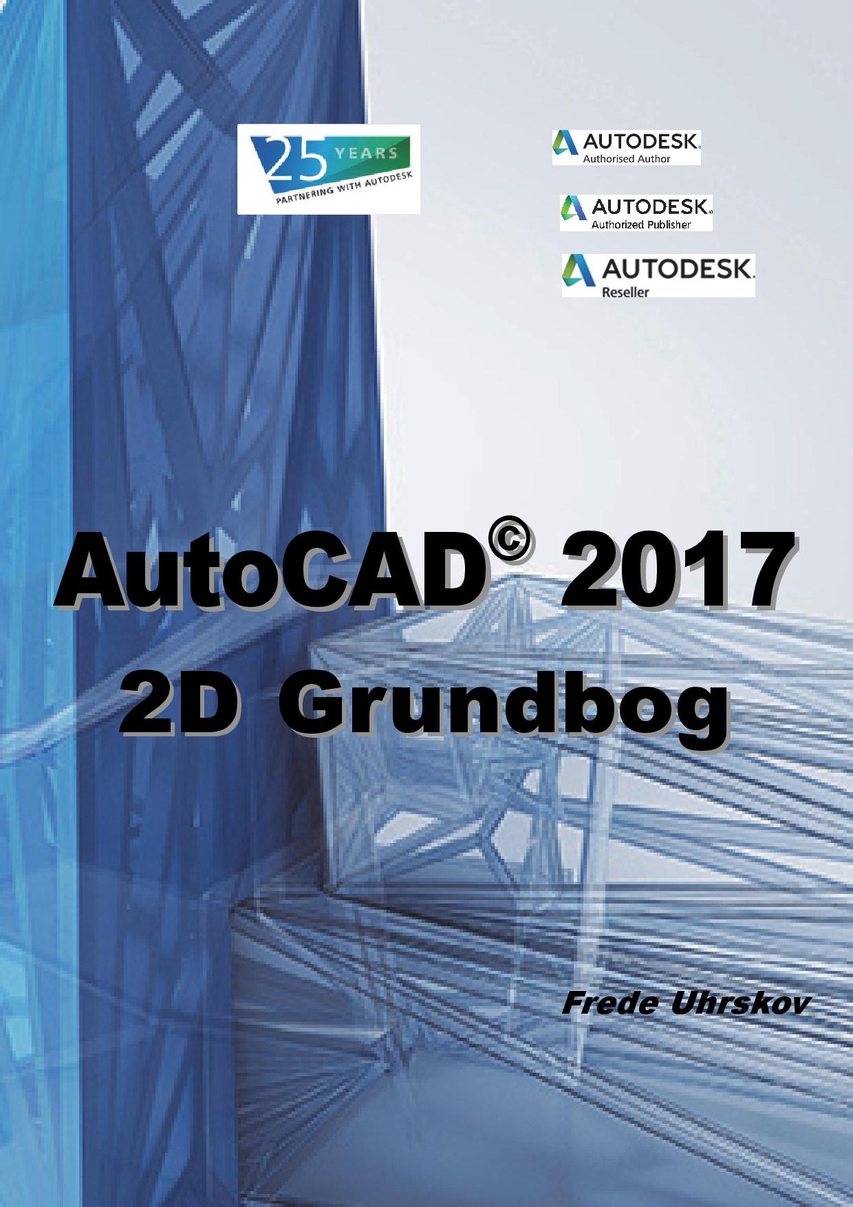 AutoCAD 2017 - 2D Grundbog