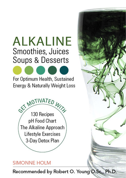 Alkaline Smoothies, Juices, Soups and Desserts