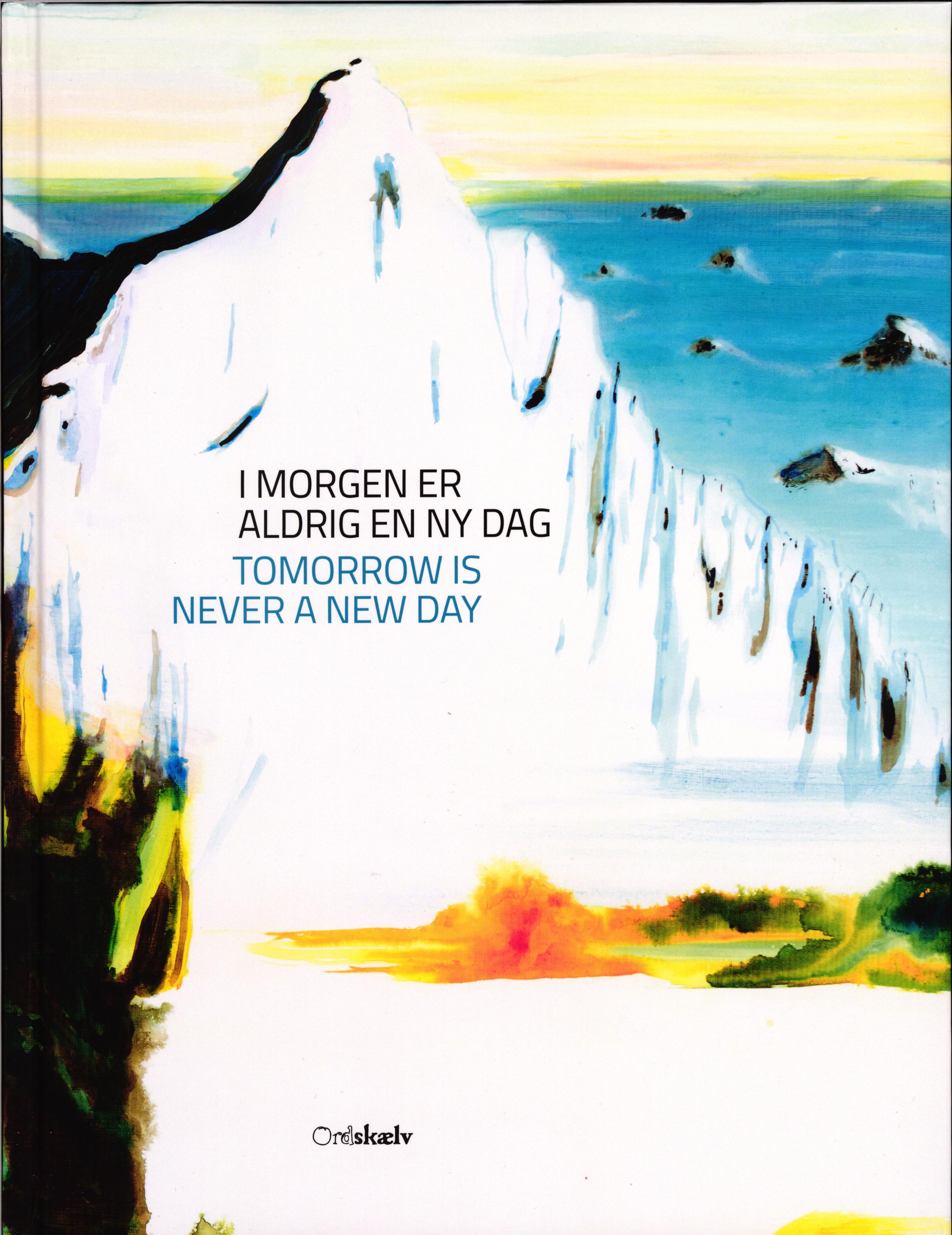 I morgen er aldrig en ny dag.