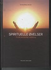 Spirituelle øvelser. Til din personlige udvikling