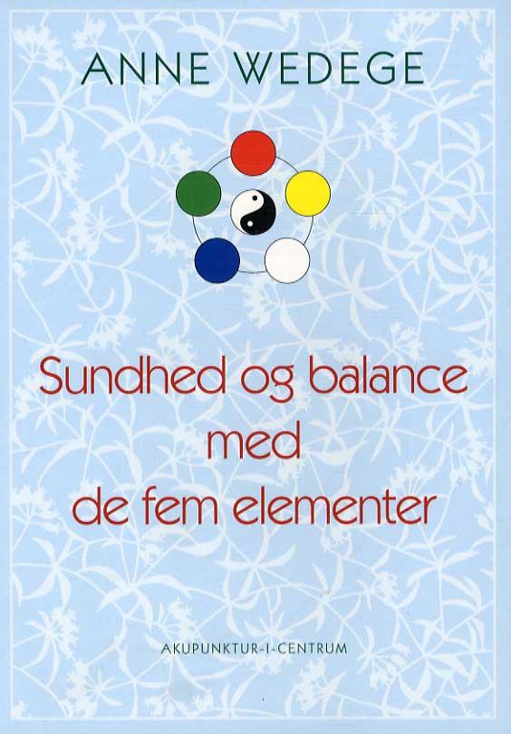 Sundhed og balance med de fem elementer