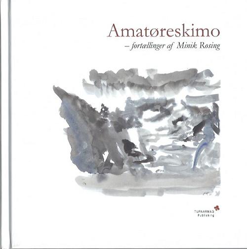 Amatøreskimo – fortællinger af Minik Rosing